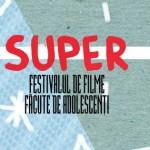 Event: Super, festivalul de filme făcute de adolescenți