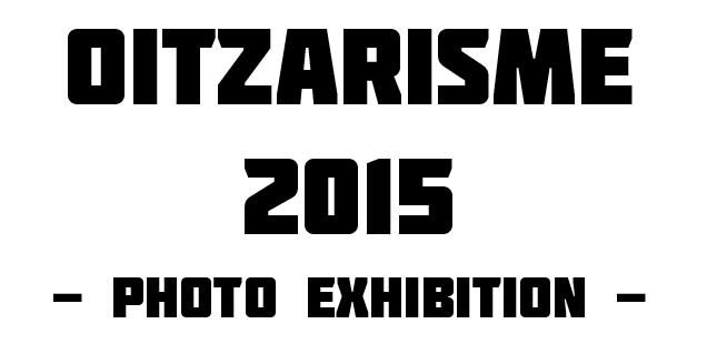 Oitzarisme 2015 Photo Exhibition